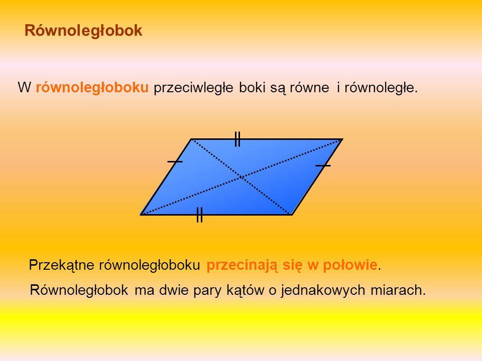 Równoległobok W równoległoboku przeciwległe boki są równei równoległe.