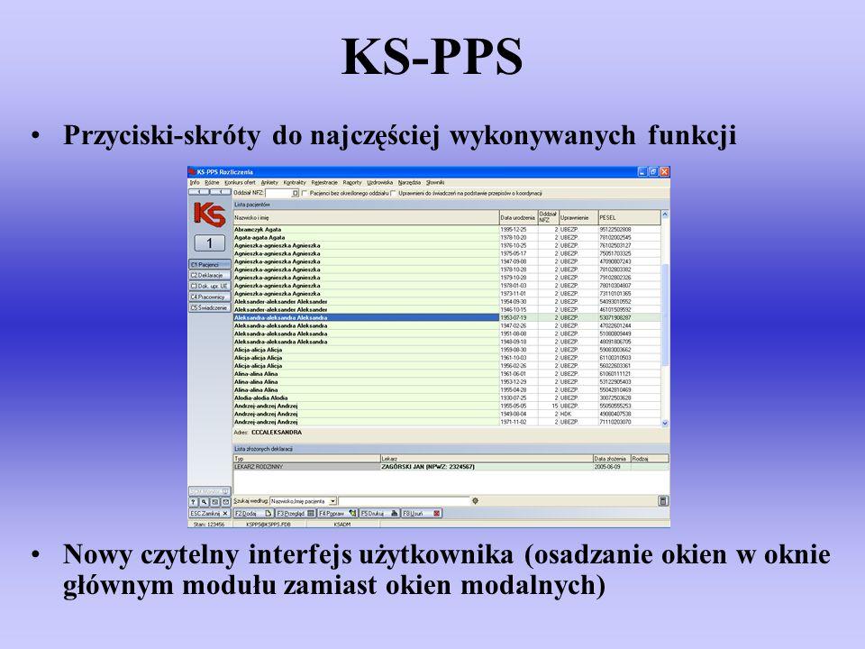KS-PPS Przyciski-skróty do najczęściej wykonywanych funkcji Nowy czytelny interfejs użytkownika (osadzanie okien w oknie głównym modułu zamiast okien