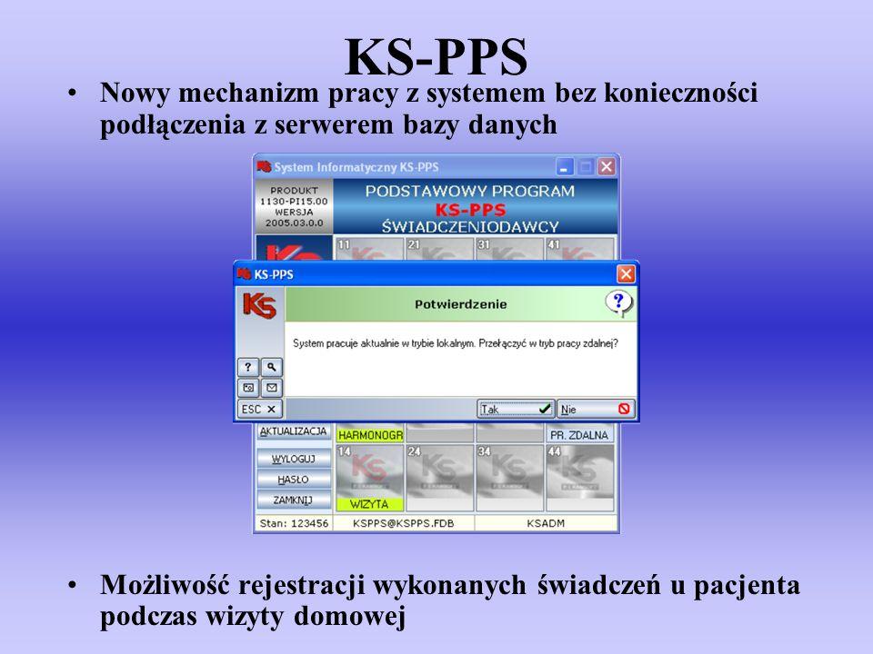 KS-PPS Nowy mechanizm pracy z systemem bez konieczności podłączenia z serwerem bazy danych Możliwość rejestracji wykonanych świadczeń u pacjenta podcz