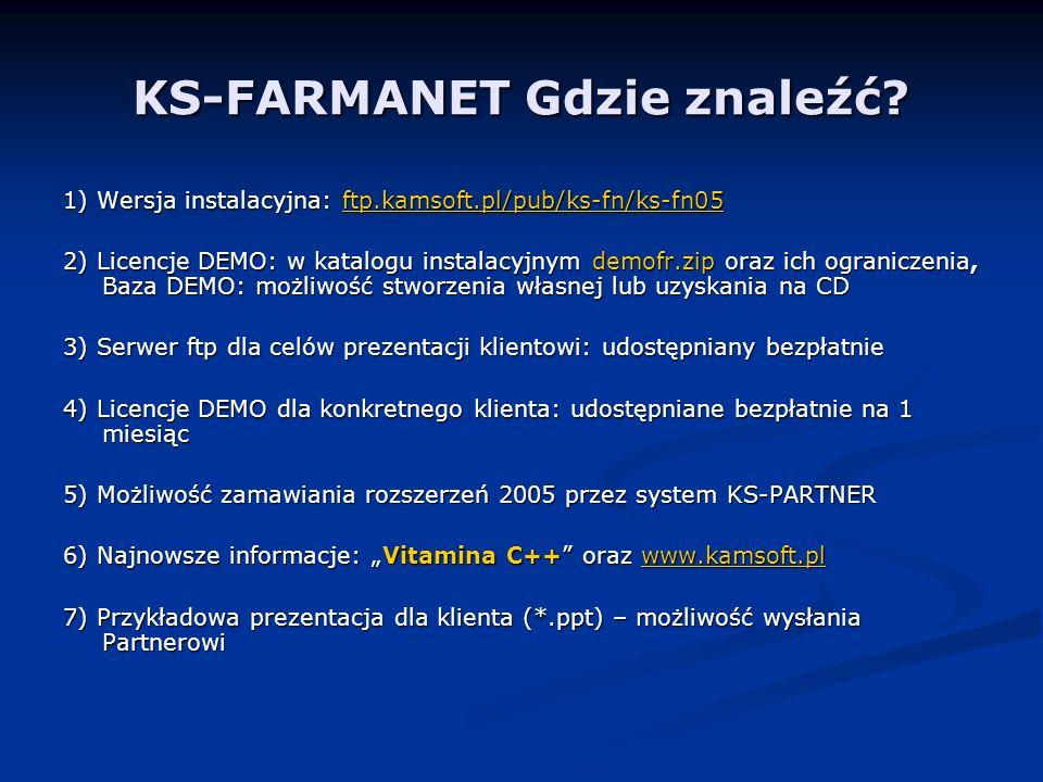 KS-FARMANET Gdzie znaleźć? 1) Wersja instalacyjna: ftp.kamsoft.pl/pub/ks-fn/ks-fn05 ftp.kamsoft.pl/pub/ks-fn/ks-fn05 2) Licencje DEMO: w katalogu inst