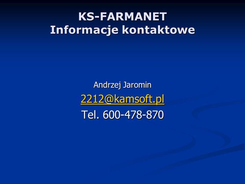 KS-FARMANET Informacje kontaktowe Andrzej Jaromin 2212@kamsoft.pl Tel. 600-478-870