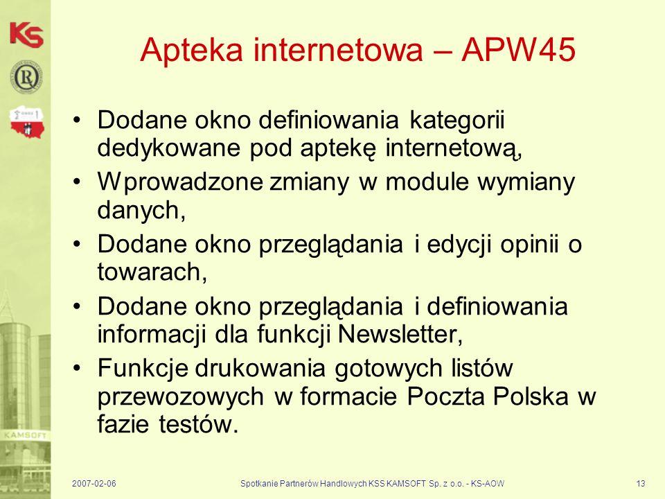 2007-02-06Spotkanie Partnerów Handlowych KSS KAMSOFT Sp. z o.o. - KS-AOW13 Apteka internetowa – APW45 Dodane okno definiowania kategorii dedykowane po