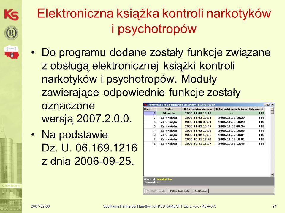 2007-02-06Spotkanie Partnerów Handlowych KSS KAMSOFT Sp. z o.o. - KS-AOW21 Elektroniczna książka kontroli narkotyków i psychotropów Do programu dodane