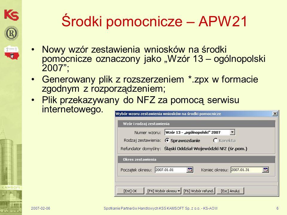 2007-02-06Spotkanie Partnerów Handlowych KSS KAMSOFT Sp. z o.o. - KS-AOW6 Środki pomocnicze – APW21 Nowy wzór zestawienia wniosków na środki pomocnicz