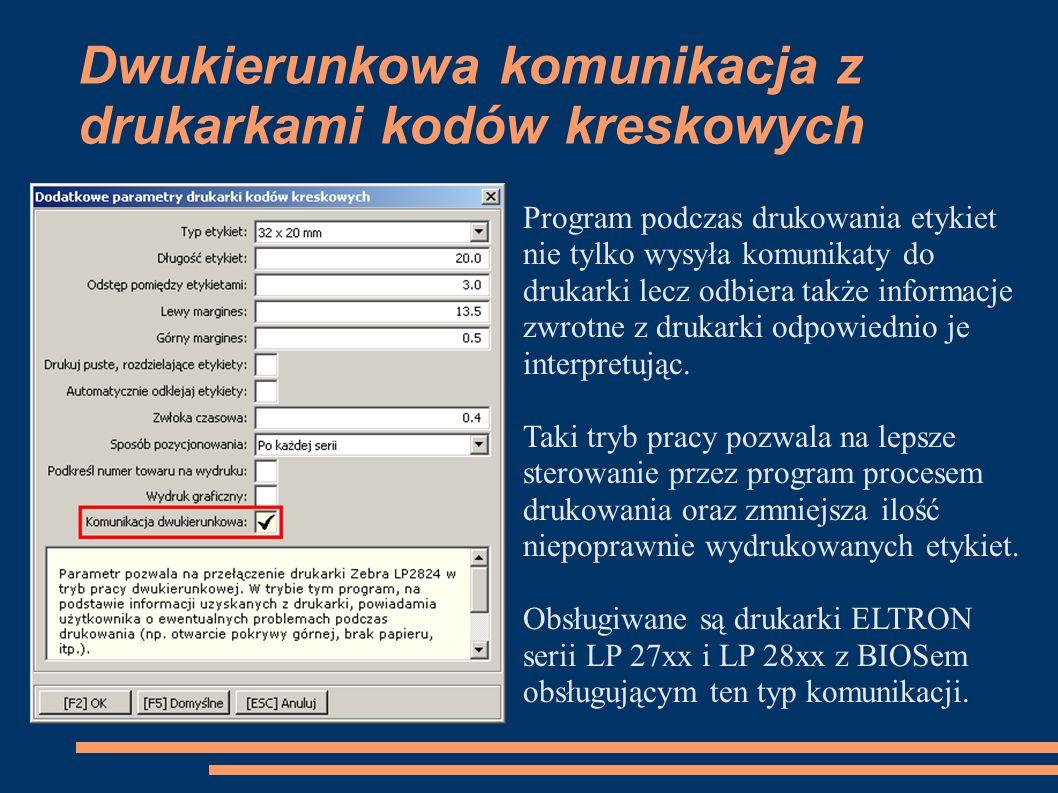 Dwukierunkowa komunikacja z drukarkami kodów kreskowych Program podczas drukowania etykiet nie tylko wysyła komunikaty do drukarki lecz odbiera także informacje zwrotne z drukarki odpowiednio je interpretując.