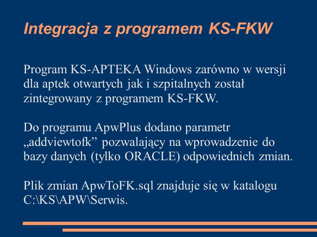 Integracja z programem KS-FKW Program KS-APTEKA Windows zarówno w wersji dla aptek otwartych jak i szpitalnych został zintegrowany z programem KS-FKW.