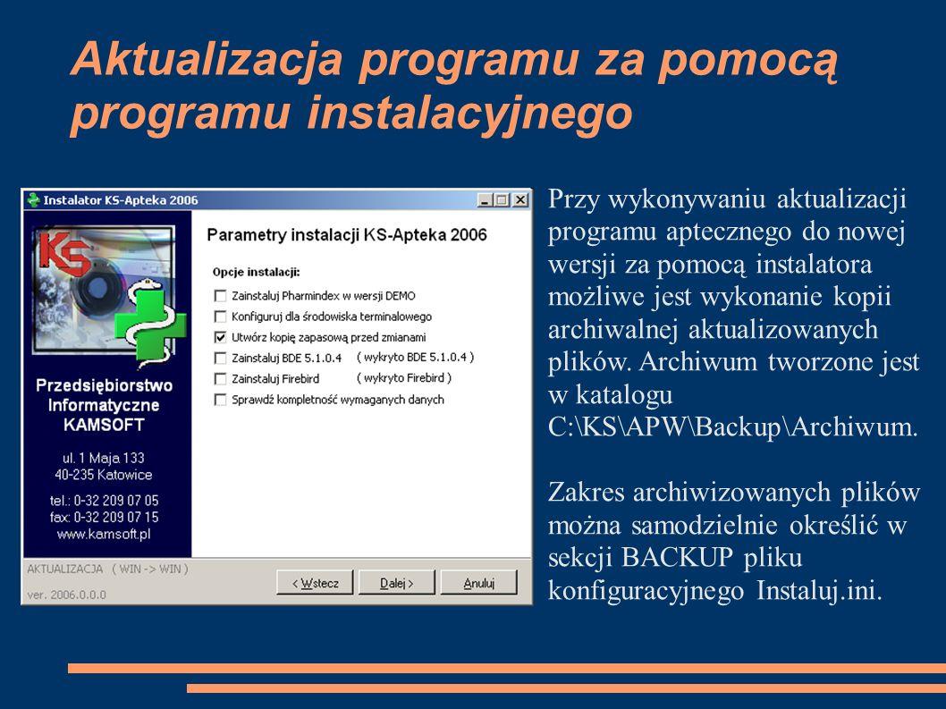 Aktualizacja programu za pomocą programu instalacyjnego Przy wykonywaniu aktualizacji programu aptecznego do nowej wersji za pomocą instalatora możliwe jest wykonanie kopii archiwalnej aktualizowanych plików.