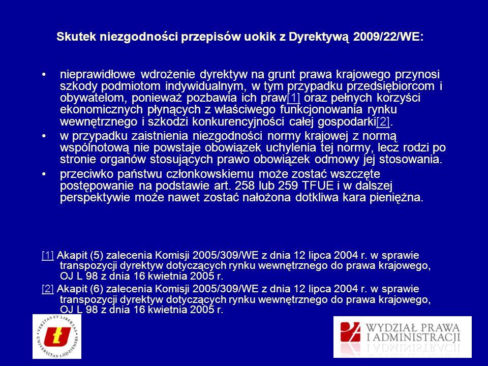 Skutek niezgodności przepisów uokik z Dyrektywą 2009/22/WE: nieprawidłowe wdrożenie dyrektyw na grunt prawa krajowego przynosi szkody podmiotom indywi