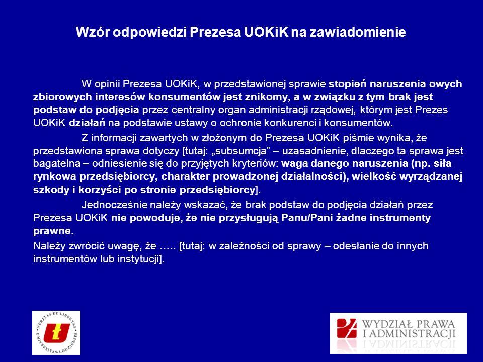 W opinii Prezesa UOKiK, w przedstawionej sprawie stopień naruszenia owych zbiorowych interesów konsumentów jest znikomy, a w związku z tym brak jest p
