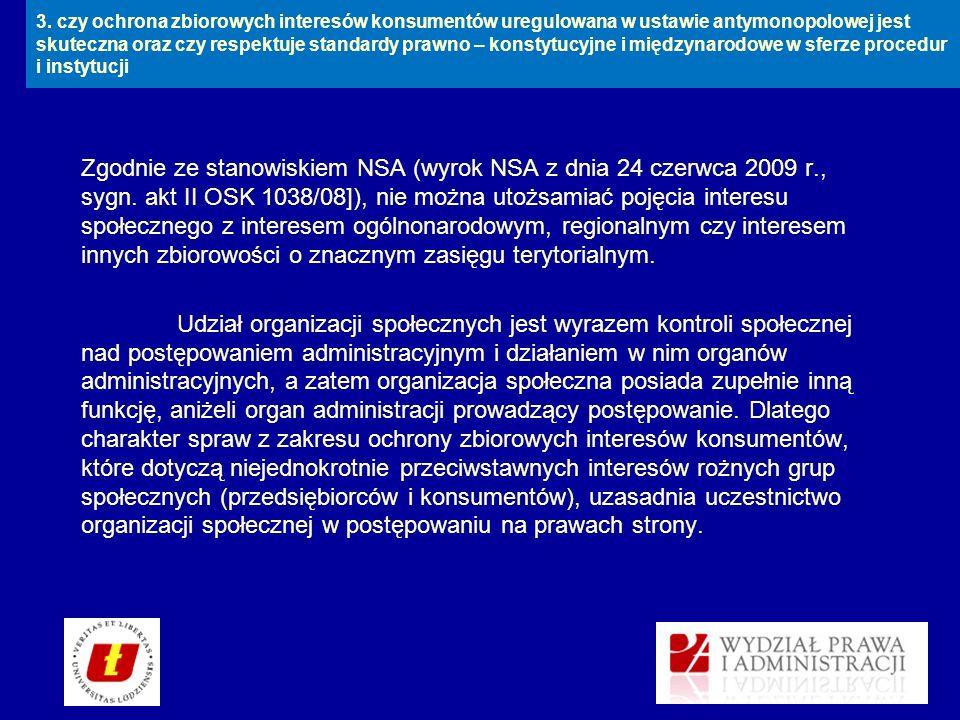 Zgodnie ze stanowiskiem NSA (wyrok NSA z dnia 24 czerwca 2009 r., sygn. akt II OSK 1038/08]), nie można utożsamiać pojęcia interesu społecznego z inte