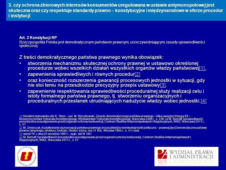 Art. 2 Konstytucji RP Rzeczpospolita Polska jest demokratycznym państwem prawnym, urzeczywistniającym zasady sprawiedliwości społecznej. Z treści demo