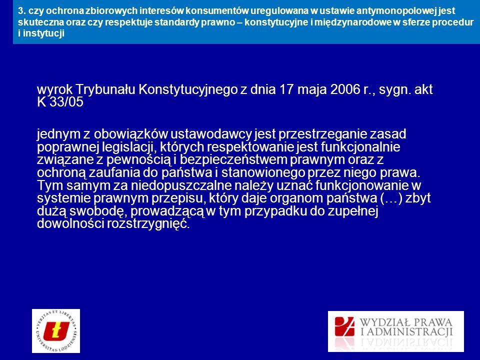wyrok Trybunału Konstytucyjnego z dnia 17 maja 2006 r., sygn. akt K 33/05 jednym z obowiązków ustawodawcy jest przestrzeganie zasad poprawnej legislac