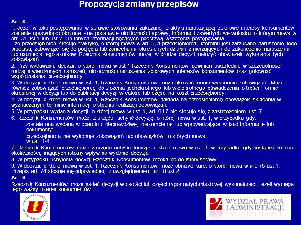Propozycja zmiany przepisów Art. 8 1. Jeżeli w toku postępowania w sprawie stosowania zakazanej praktyki naruszającej zbiorowe interesy konsumentów zo