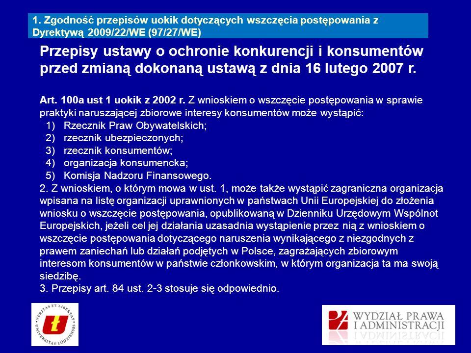 1. Zgodność przepisów uokik dotyczących wszczęcia postępowania z Dyrektywą 2009/22/WE (97/27/WE) Przepisy ustawy o ochronie konkurencji i konsumentów