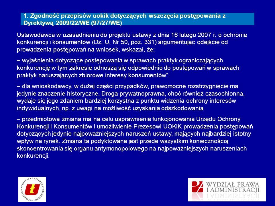 Ustawodawca w uzasadnieniu do projektu ustawy z dnia 16 lutego 2007 r. o ochronie konkurencji i konsumentów (Dz. U. Nr 50, poz. 331) argumentując odej