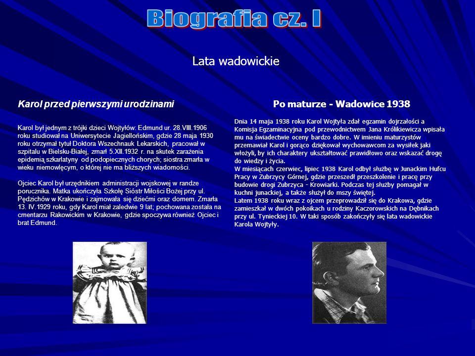 Brat Edmund Brat Edmund, zwany w domu Mundkiem, starszy od Karola o 14 lat, pobierał nauki w wadowickim gimnazjum, a później studiował medycynę w Krakowie.