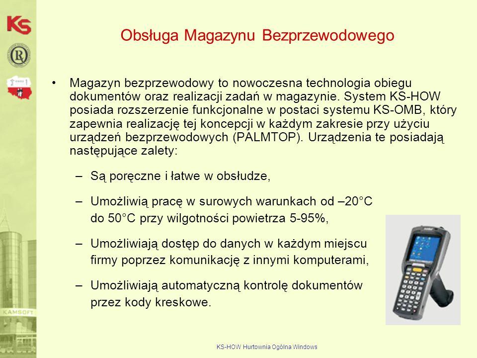 KS-HOW Hurtownia Ogólna Windows Obsługa Magazynu Bezprzewodowego Magazyn bezprzewodowy to nowoczesna technologia obiegu dokumentów oraz realizacji zad