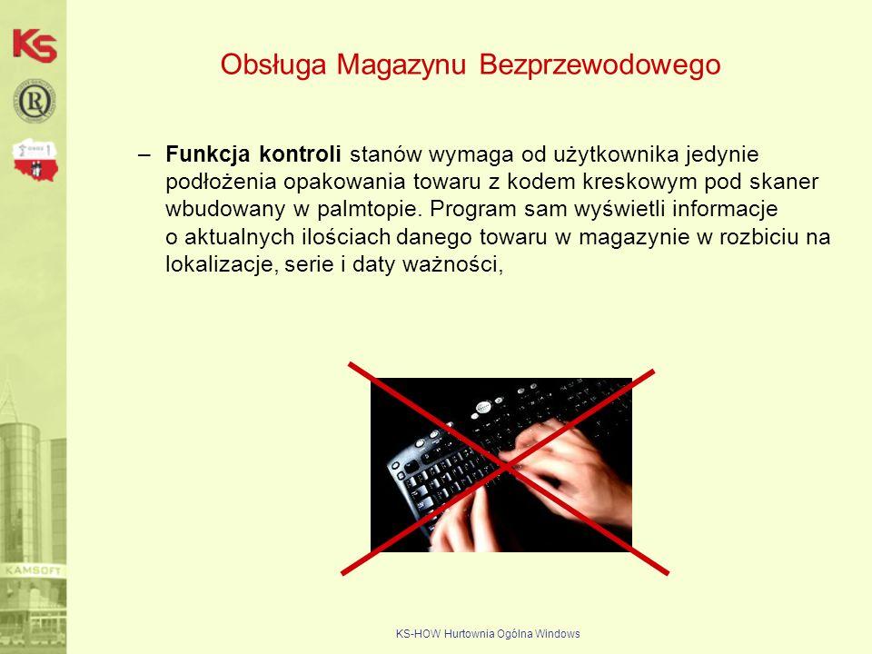 KS-HOW Hurtownia Ogólna Windows Obsługa Magazynu Bezprzewodowego –Funkcja kontroli stanów wymaga od użytkownika jedynie podłożenia opakowania towaru z