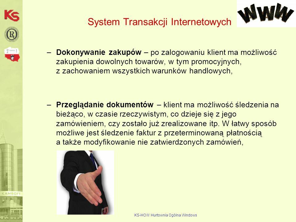 KS-HOW Hurtownia Ogólna Windows System Transakcji Internetowych –Dokonywanie zakupów – po zalogowaniu klient ma możliwość zakupienia dowolnych towarów