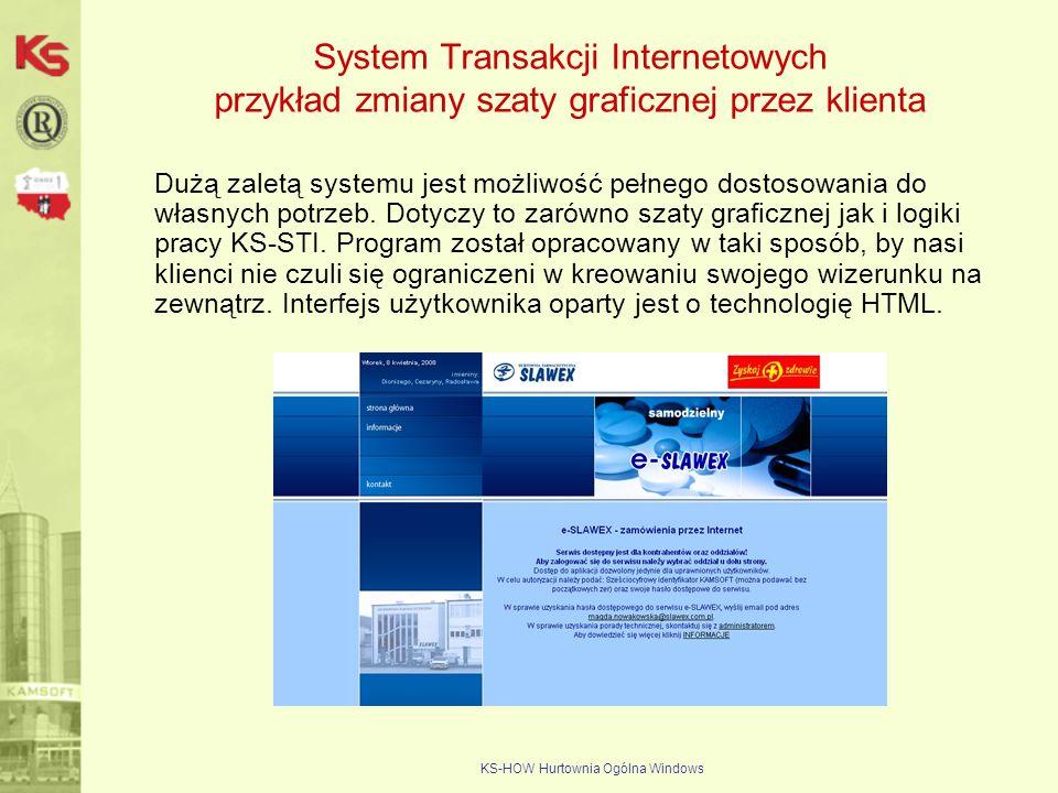 KS-HOW Hurtownia Ogólna Windows System Transakcji Internetowych przykład zmiany szaty graficznej przez klienta Dużą zaletą systemu jest możliwość pełn