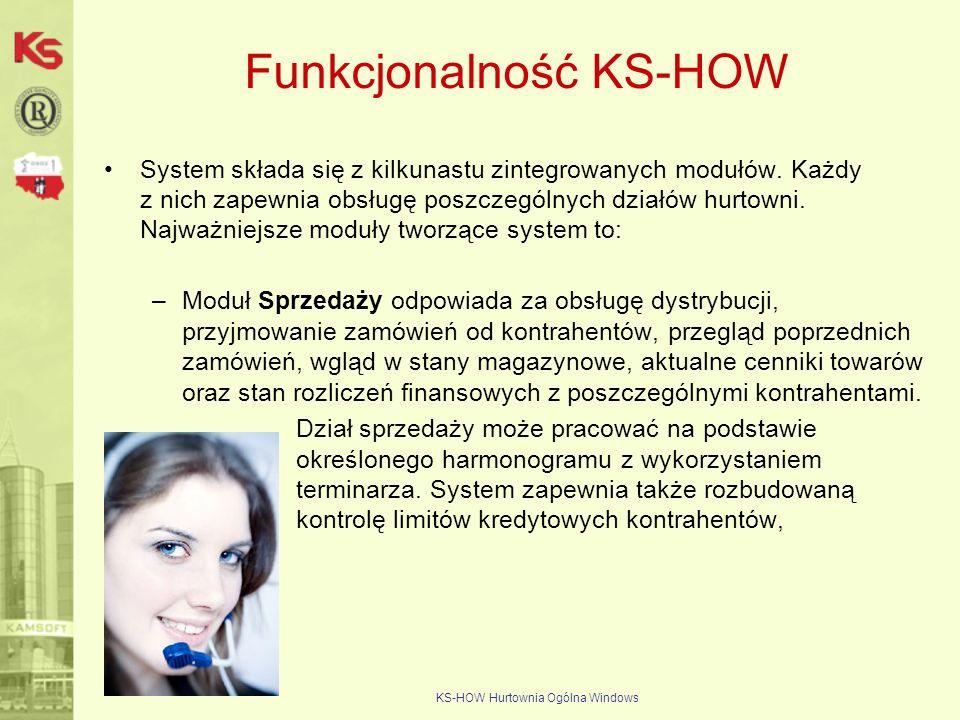 KS-HOW Hurtownia Ogólna Windows Funkcjonalność KS-HOW System składa się z kilkunastu zintegrowanych modułów. Każdy z nich zapewnia obsługę poszczególn