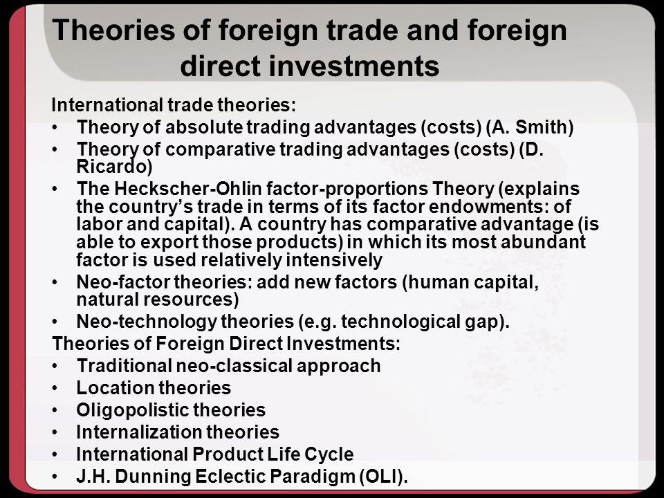 Theories of foreign trade and foreign direct investments International trade theories: Theory of absolute trading advantages (costs) (A.