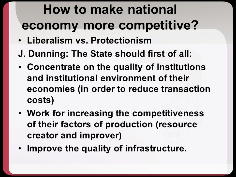 How to make national economy more competitive.Liberalism vs.