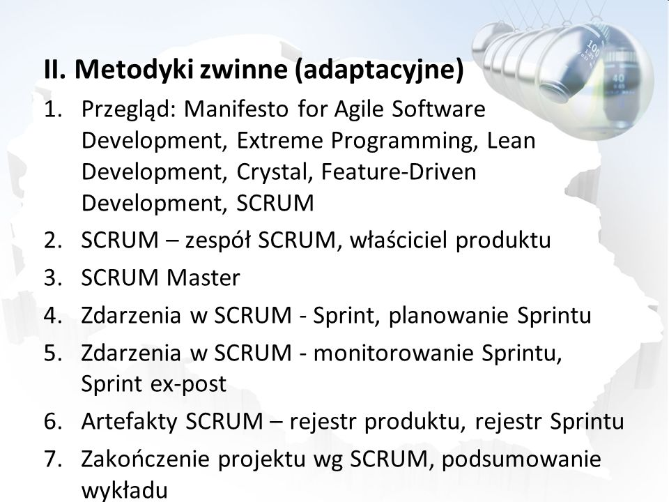 II. Metodyki zwinne (adaptacyjne) 1.Przegląd: Manifesto for Agile Software Development, Extreme Programming, Lean Development, Crystal, Feature-Driven