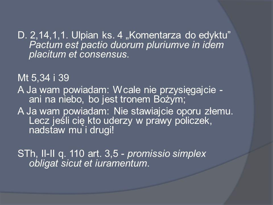 Dekretały Grzegorza IX 1,35 de pactis: pacta quantumque nuda servanda sunt condictio ex canone ex nudo pacto oritur actio Grocjusz i Pufendorf