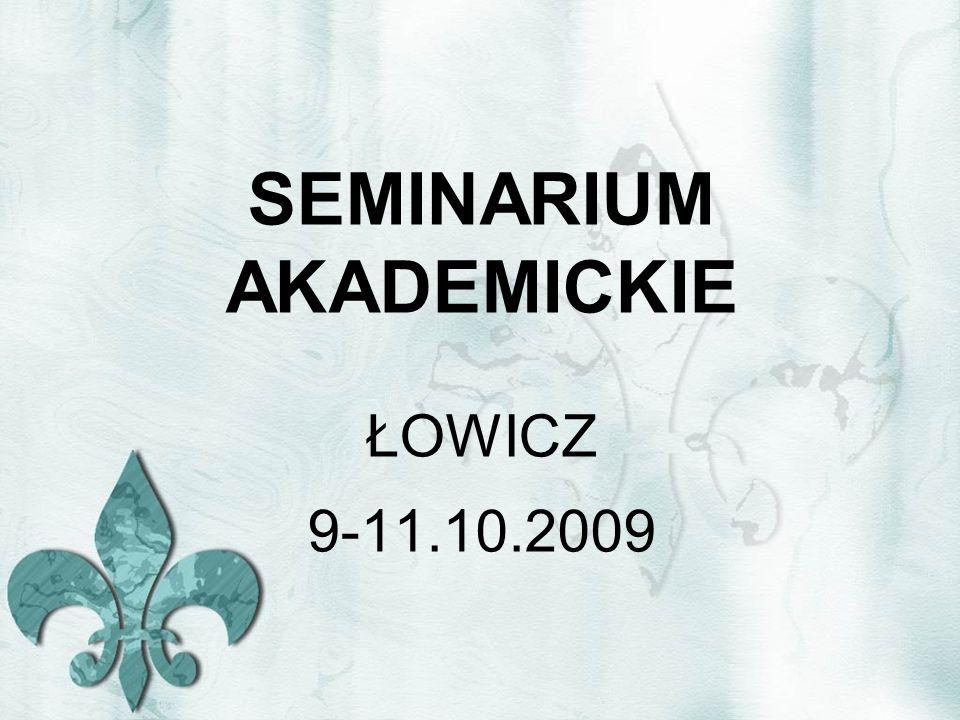 SEMINARIUM AKADEMICKIE ŁOWICZ 9-11.10.2009