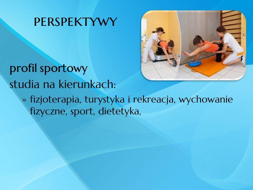 perspektywy profil sportowy studia na kierunkach: fizjoterapia, turystyka i rekreacja, wychowanie fizyczne, sport, dietetyka,