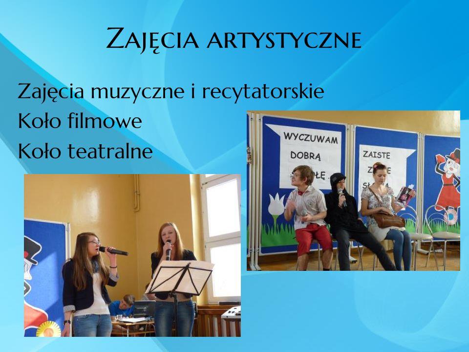 Zajęcia artystyczne Zajęcia muzyczne i recytatorskie Koło filmowe Koło teatralne