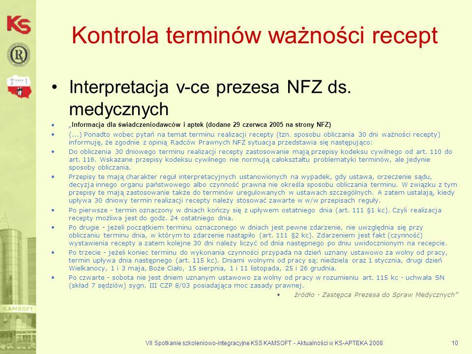 VII Spotkanie szkoleniowo-integracyjne KSS KAMSOFT - Aktualności w KS-APTEKA 200810 Kontrola terminów ważności recept Interpretacja v-ce prezesa NFZ d