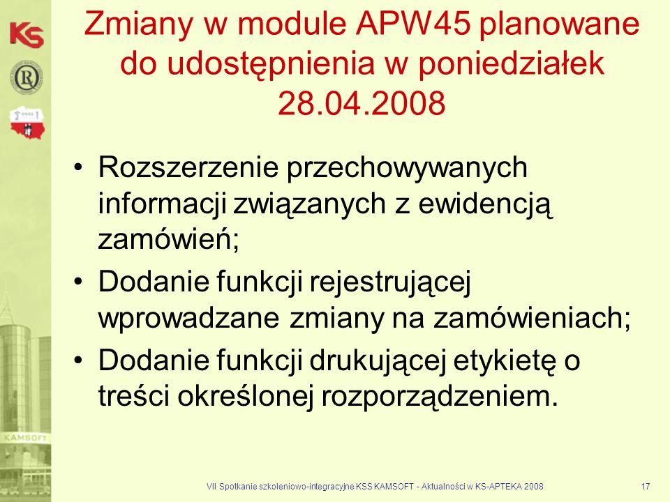 VII Spotkanie szkoleniowo-integracyjne KSS KAMSOFT - Aktualności w KS-APTEKA 200817 Zmiany w module APW45 planowane do udostępnienia w poniedziałek 28
