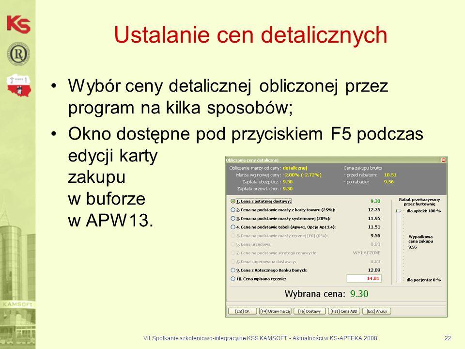 VII Spotkanie szkoleniowo-integracyjne KSS KAMSOFT - Aktualności w KS-APTEKA 200822 Ustalanie cen detalicznych Wybór ceny detalicznej obliczonej przez