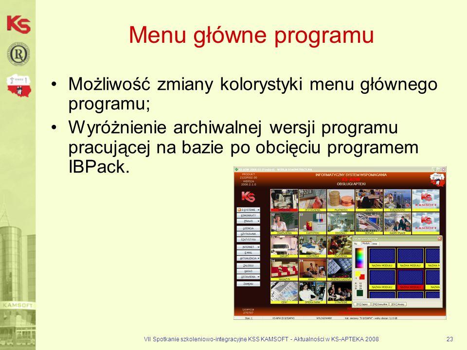 VII Spotkanie szkoleniowo-integracyjne KSS KAMSOFT - Aktualności w KS-APTEKA 200823 Menu główne programu Możliwość zmiany kolorystyki menu głównego pr