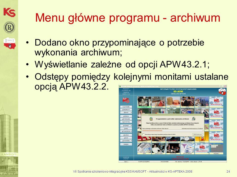 VII Spotkanie szkoleniowo-integracyjne KSS KAMSOFT - Aktualności w KS-APTEKA 200824 Menu główne programu - archiwum Dodano okno przypominające o potrz