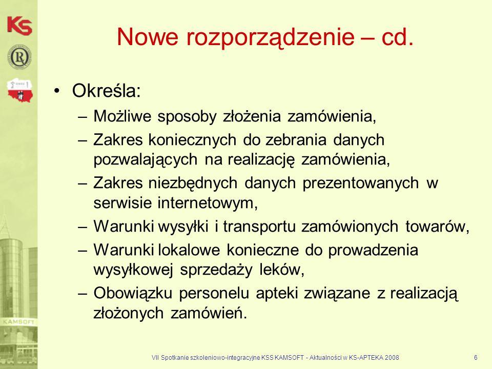 VII Spotkanie szkoleniowo-integracyjne KSS KAMSOFT - Aktualności w KS-APTEKA 20086 Nowe rozporządzenie – cd. Określa: –Możliwe sposoby złożenia zamówi