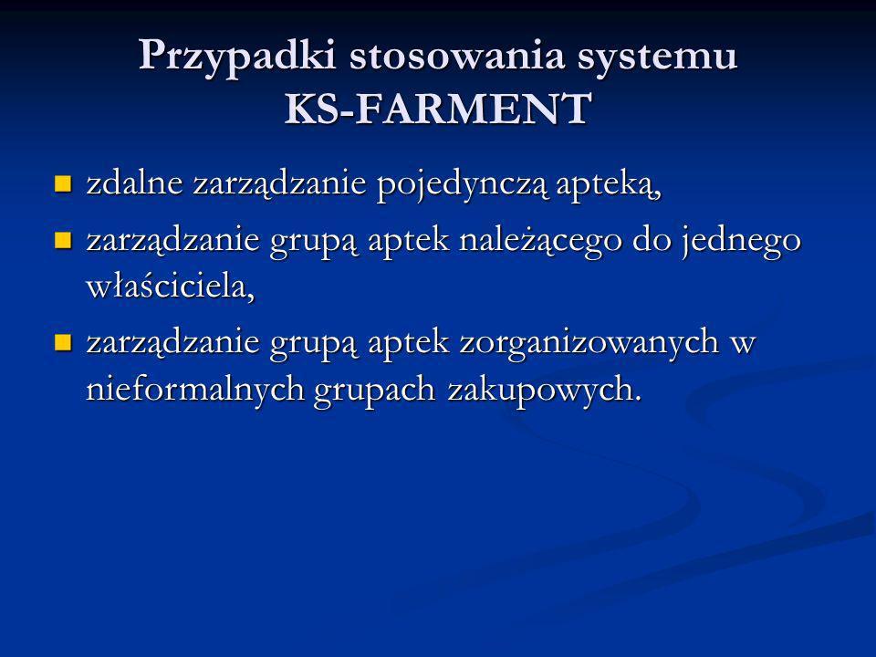 Przypadki stosowania systemu KS-FARMENT zdalne zarządzanie pojedynczą apteką, zdalne zarządzanie pojedynczą apteką, zarządzanie grupą aptek należącego