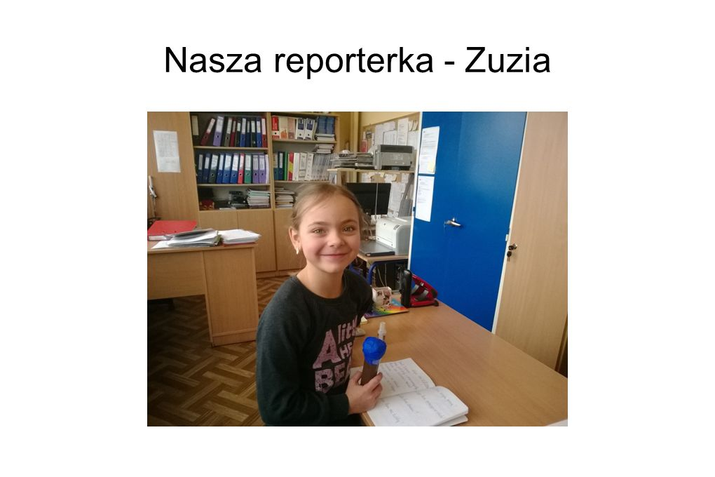 Nasza reporterka - Zuzia