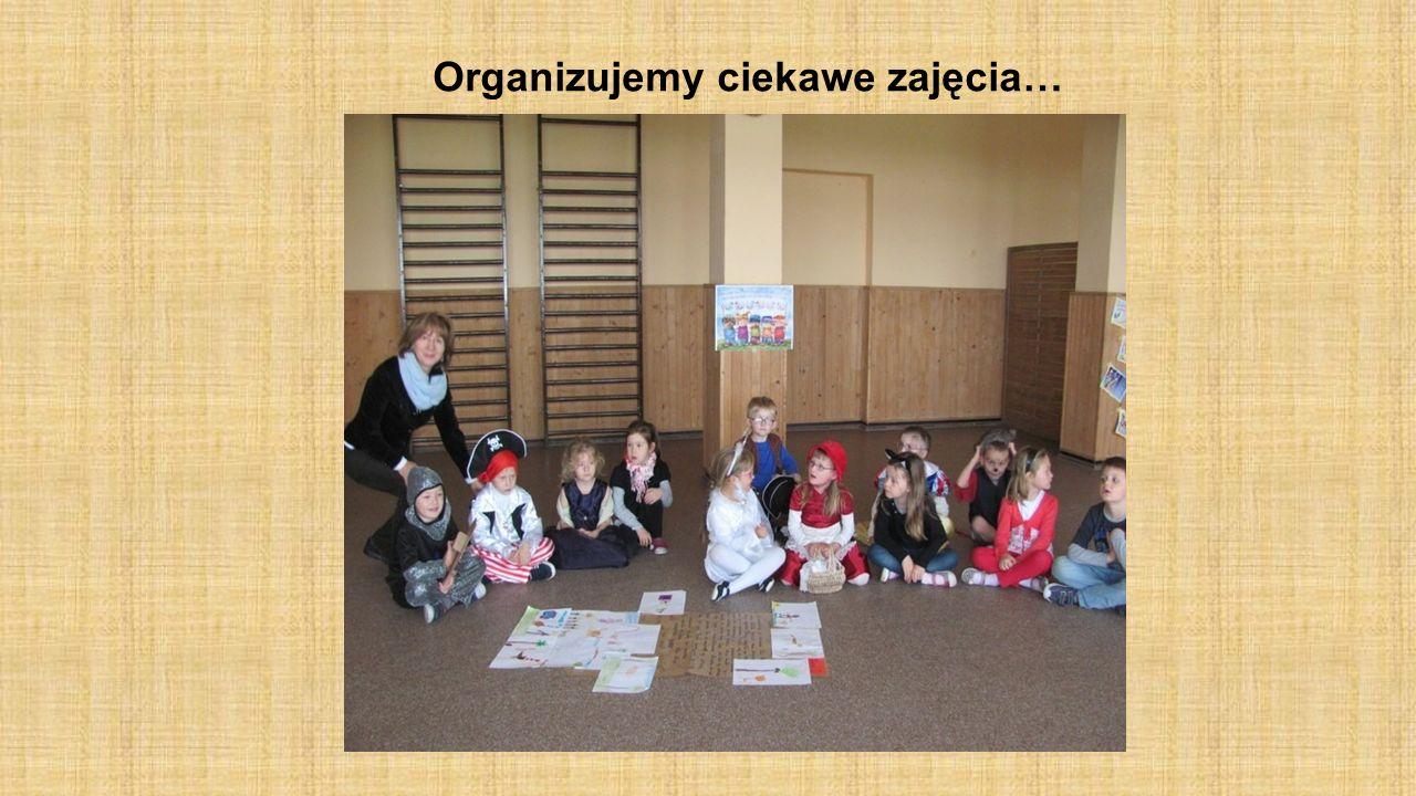 Organizujemy ciekawe zajęcia…
