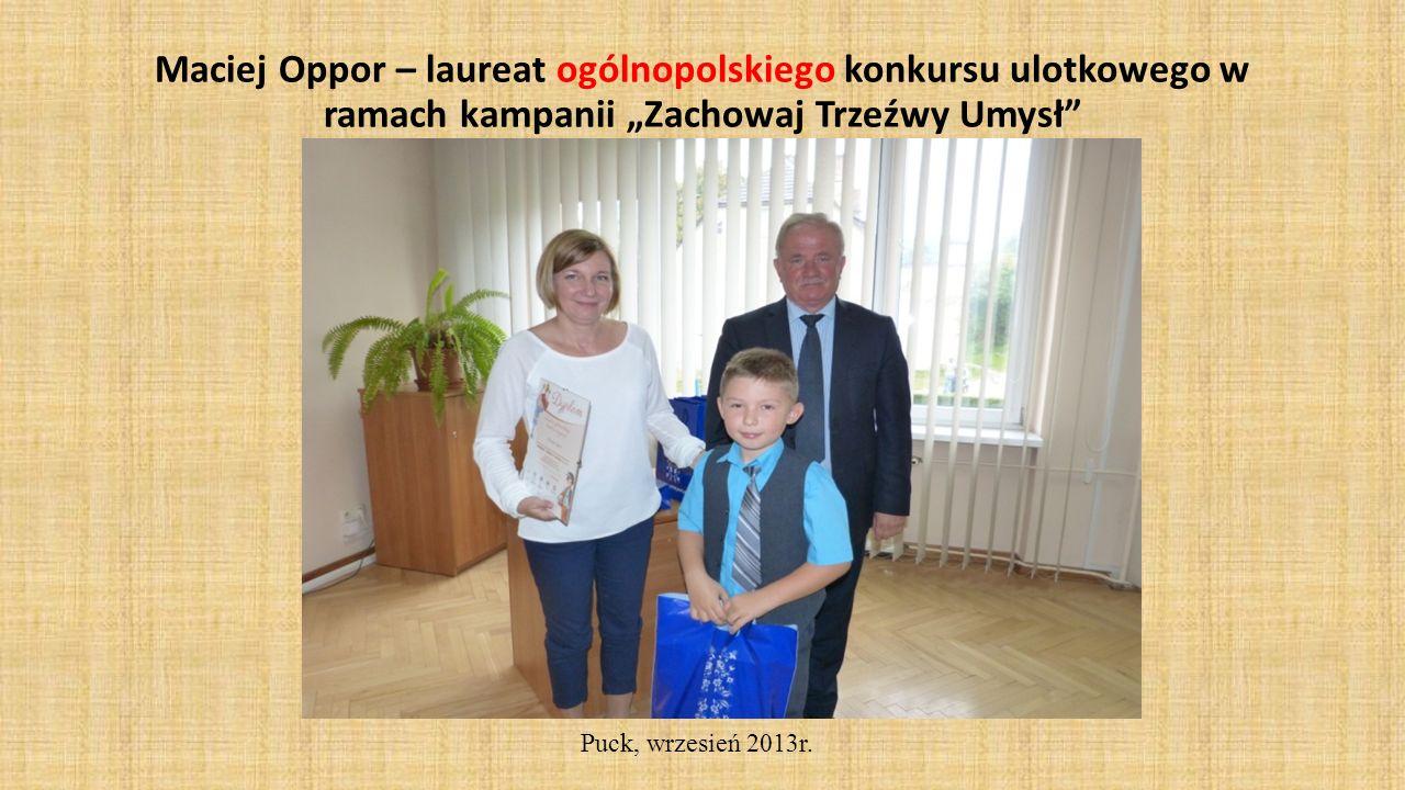 Maciej Oppor – laureat ogólnopolskiego konkursu ulotkowego w ramach kampanii Zachowaj Trzeźwy Umysł Puck, wrzesień 2013r.