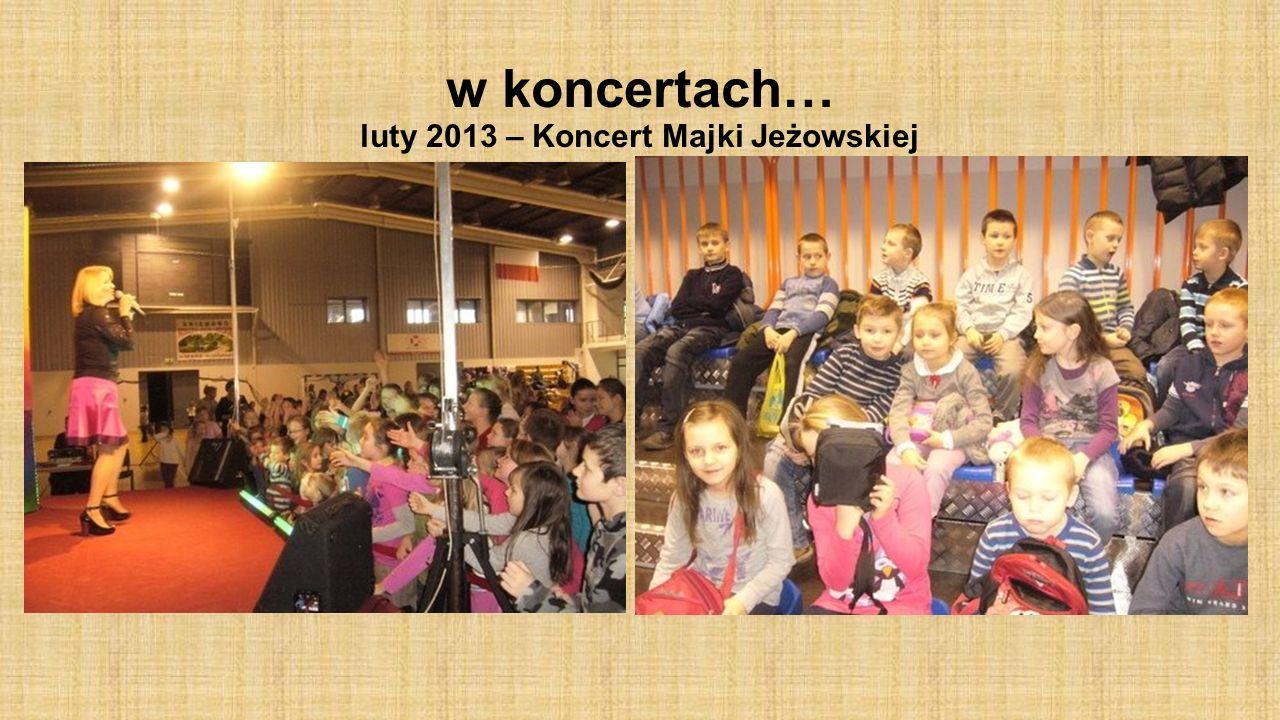 w koncertach… luty 2013 – Koncert Majki Jeżowskiej