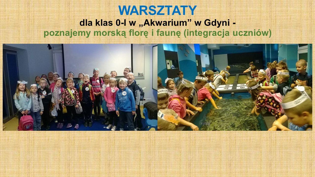WARSZTATY dla klas 0-I w Akwarium w Gdyni - poznajemy morską florę i faunę (integracja uczniów)