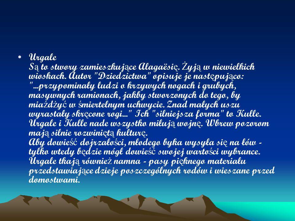 Urgale S ą to stwory zamieszkuj ą ce Alagaësi ę. Ż yj ą w niewielkich wioskach. Autor