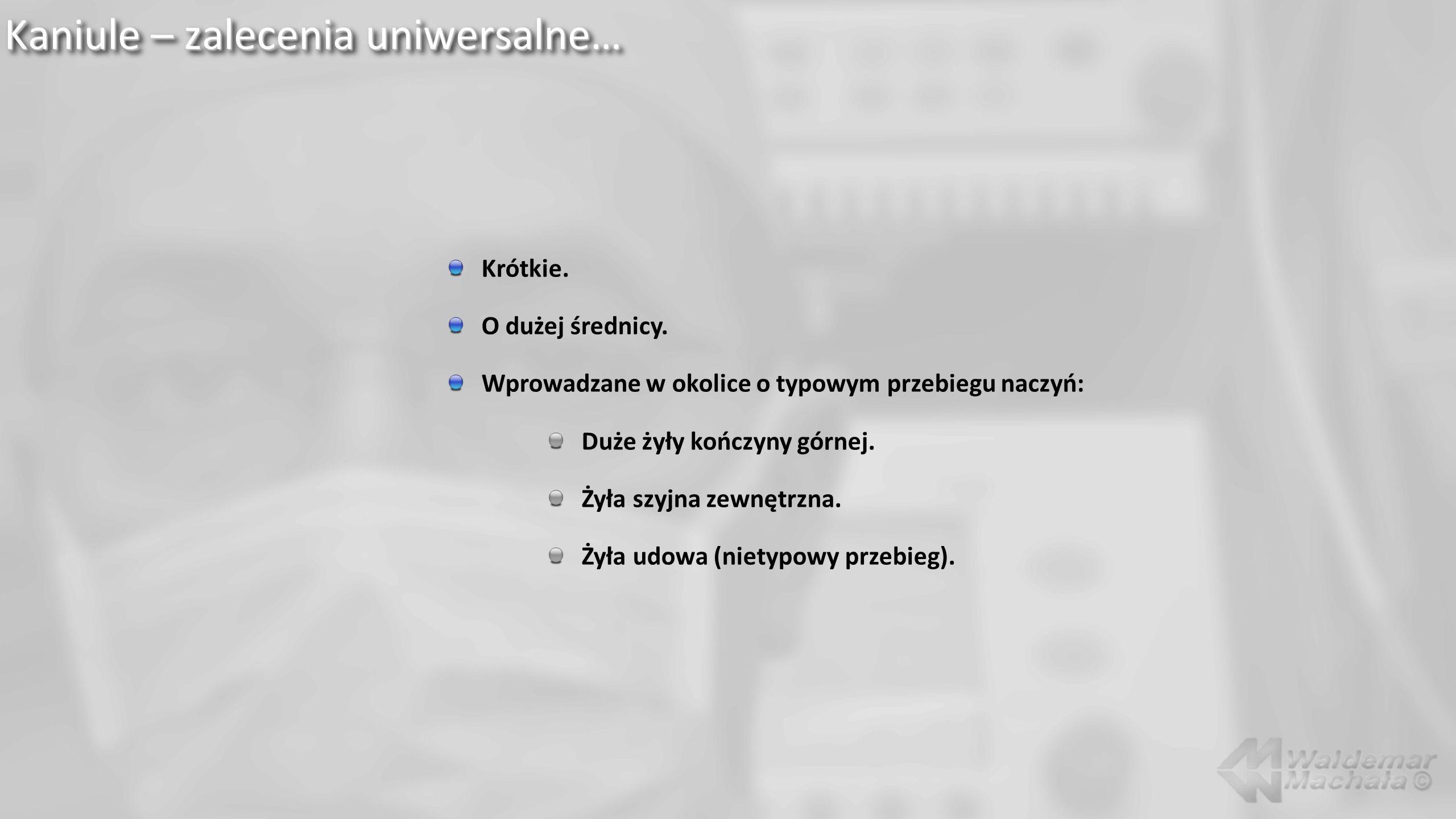 Kaniule – zalecenia uniwersalne… Krótkie.O dużej średnicy.