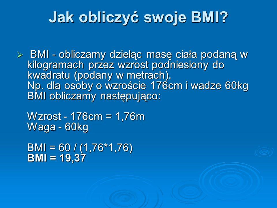 Jak obliczyć swoje BMI.Jak obliczyć swoje BMI.