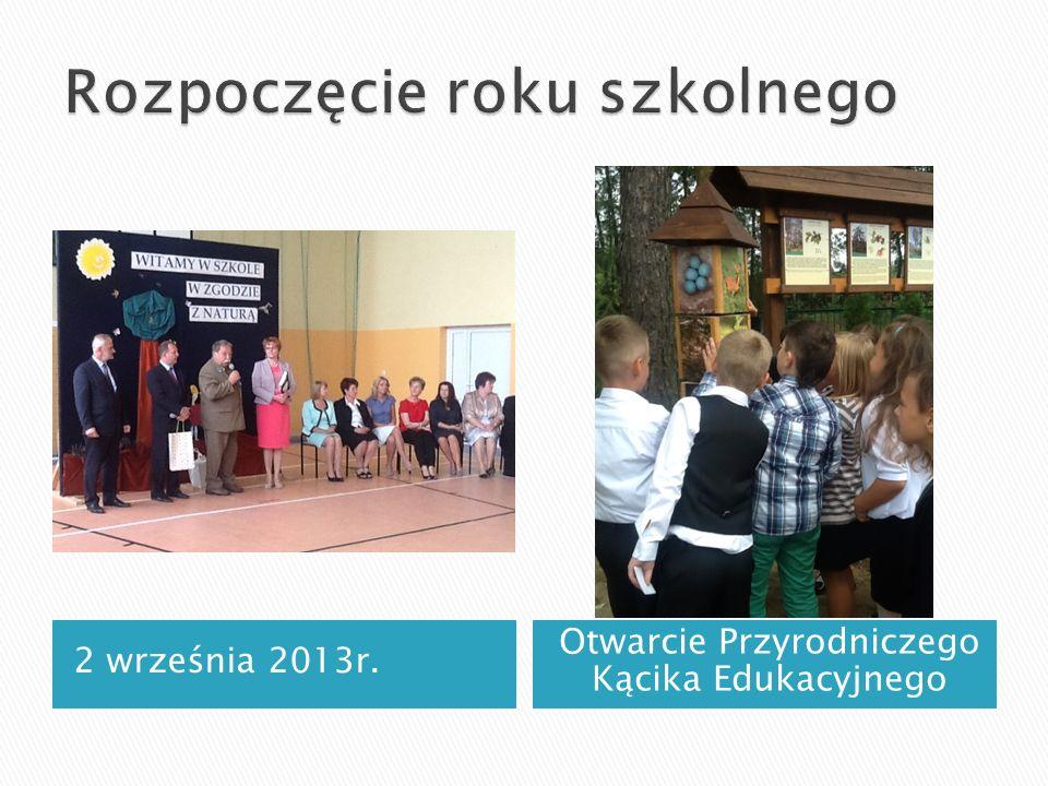 2 września 2013r. Otwarcie Przyrodniczego Kącika Edukacyjnego