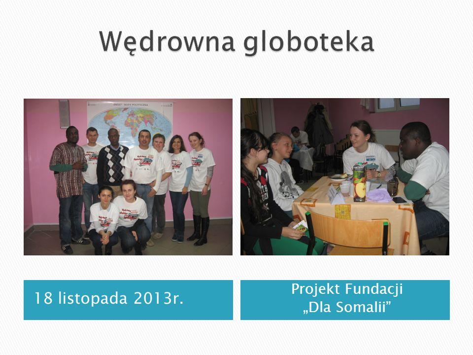 18 listopada 2013r. Projekt Fundacji Dla Somalii