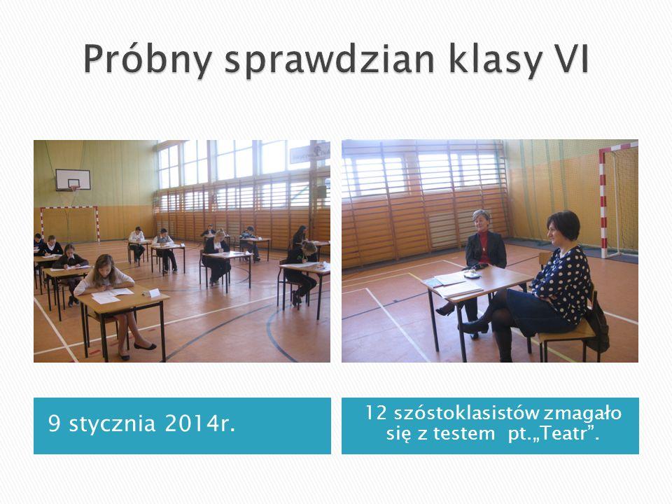 9 stycznia 2014r. 12 szóstoklasistów zmagało się z testem pt.Teatr.